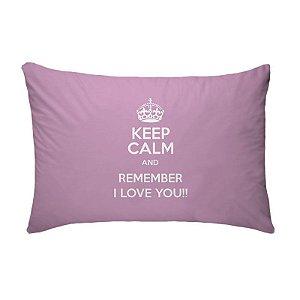 Fronha Para Travesseiros Nerderia e Lojaria keep calm and remember i love you rosa colorido