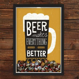 QUADRO CAIXA 33X43  PORTA TAMPINHA CERVEJA NERDERIA E LOJARIA beer makes everything better preto