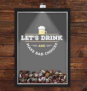 Quadro Caixa Porta Tampinha Cerveja 33x43 cm (Com Led) Lojaria e Nerderia. lets drink preto