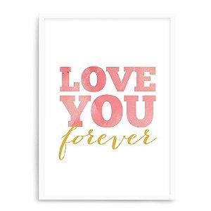 Quadro Decorativo 23x33cm Nerderia e Lojaria branco love you forever branco