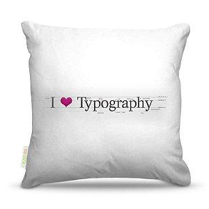 Almofada 45 x 45cm  Nerderia e Lojaria love typography colorido