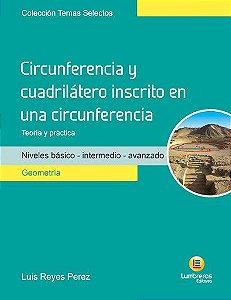 CIRCUNFERÊNCIA E QUADRILÁTERO INSCRITO EM UMA CIRCUNFERÊNCIA - TEORIA E PRÁTICA