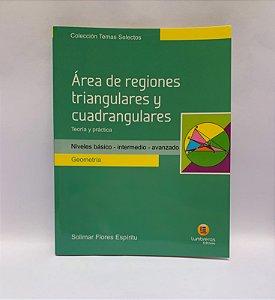 ÁREAS DE REGIÕES TRIANGULARES E QUADRANGULARES - TEORIA E PRÁTICA