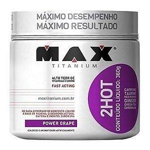 2HOT 360g - Max Titanium