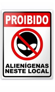 Placa - Proibido Alienígenas Neste Local - 15 x 20 cm  Presentes Criativos - Nerd e Geek - Presentes Criativos
