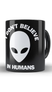 Caneca Et I Don't Believe In Humans