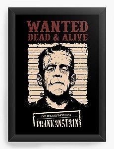 Quadro Decorativo A4 (33X24) Frankenstein, Wanted dead & alive