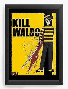 Quadro Decorativo A4 (33X24) Kill Waldo, Wally