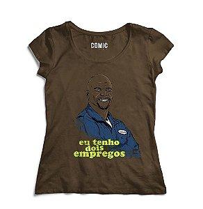 Camiseta Feminina Julius - Eu tenho dois empregos - Nerd e Geek - Presentes Criativos