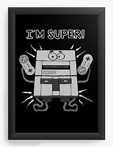 Quadro Decorativo I'm Super Nintendo - Nerd e Geek - Presentes Criativos