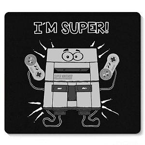 Mouse Pad I'm super Nintendo 23X20 - Nerd e Geek - Presentes Criativos
