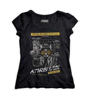 Camiseta Feminina Atirei o Pau no Gato - Nerd e Geek - Presentes Criativos
