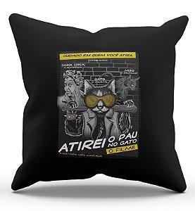 Almofada Decorativa  Atirei o pau no Gato 45x45 - Nerd e Geek - Presentes Criativos