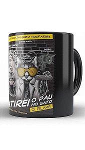 Caneca Atirei o Pau no Gato - Nerd e Geek - Presentes Criativos