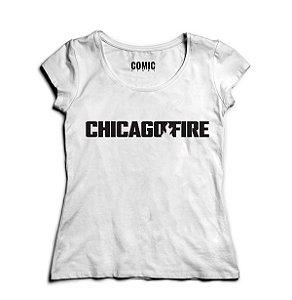 Camiseta Feminina Series Chicago Fire -- Presentes Criativos