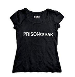Camiseta Feminina Séries Prision Break - Presentes Criativos