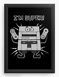 Quadro Decorativo A3 (45X33) I'm Super Nintendo - Nerd e Geek - Presentes Criativos