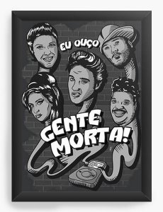 Quadro Decorativo A3 (45X33) Eu Ouço Gente Morta - Nerd e Geek - Presentes Criativos