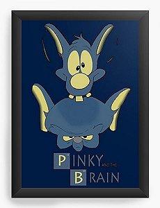 Quadro Decorativo A4 (33X24) Pink And The Brain  - Nerd e Geek - Presentes Criativos