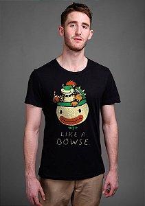 Camiseta Like a Bowse. - Nerd e Geek - Presentes Criativos