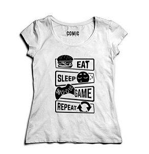 Camiseta Feminina Eat Sleep Game Repeat Nerd e Geek - Presentes Criativos