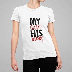 Camiseta Feminina -My Game His Glory