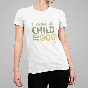 Camiseta Feminina - I'm a Child of God
