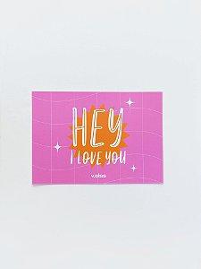 Cartão Hey I Love You
