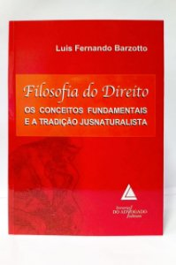 FILOSOFIA DO DIREITO - Os Conceitos Fundamentais e a Tradição Jusnaturalista