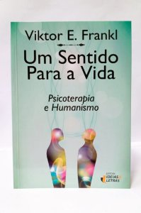 UM SENTIDO PARA A VIDA - Psicoterapia e Humanismo