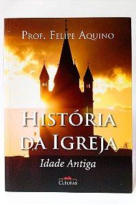 HISTÓRIA DA IGREJA IDADE ANTIGA
