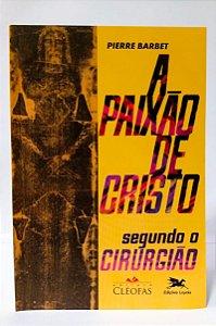 A PAIXÃO DE CRISTO SEGUNDO CIRURGIÃO