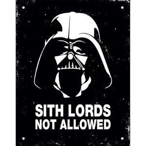 """Placa """"Sith lords not allowed"""" - unitário - Sinalize"""