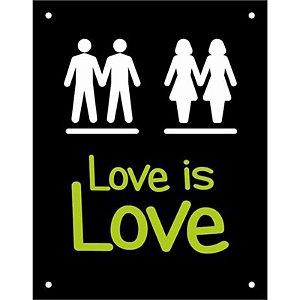 "Placa ""Love is Love"" - unitário - Sinalize"