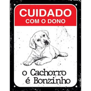 """Placa """"Cuidado com o dono, o cachorro é bonzinho"""" - unitário - Sinalize"""