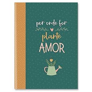 """Caderneta Dueto """"Por onde for plante amor"""" - unitário - Cartões Gigantes"""