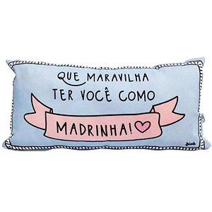"""Almofada """"Que maravilha ter você como Madrinha!"""" - unitário - Fricote"""