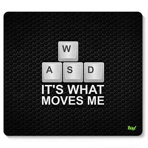 "Mousepad ""WASD - It's what moves me"" - unitário - Yaay!"