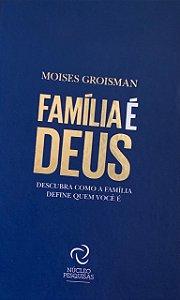 Família é Deus - Descubra como a Família define quem você é (4ªedição)
