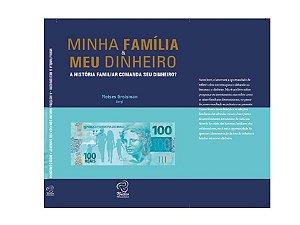 Minha Família &Meu Dinheiro - A História Familiar Comanda o seu Dinheiro?