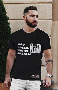 Camiseta Não Posso, Tenho Ensaio! Mesa de Som