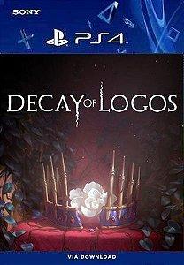 DECAY OF LOGOS PS4 PORTUGUÊS MÍDIA DIGITAL