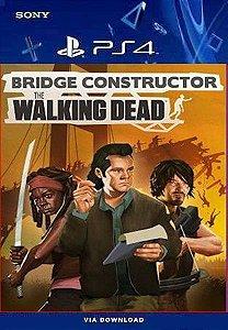 BRIDGE CONSTRUCTOR THE WALKING DEAD PS4 MÍDIA DIGITAL