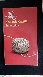 Ser escritor  - Abelardo Castillo