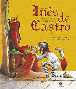 Inês de Castro e a Dama Lourinha que depois de morta virou rainha