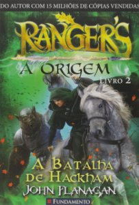 Rangers - A Origem Livro 2 - A Batalha de Hackham