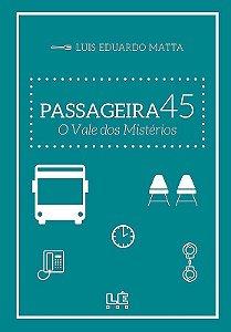 Passageira 45 - O Vale dos Mistérios