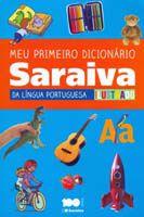 Meu Primeiro Dicionário Saraiva da Língua Portuguesa Ilustrado