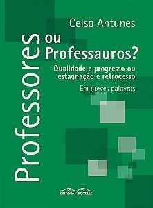Professores ou Professauros? Qualidade e progresso ou estagnação e retrocesso