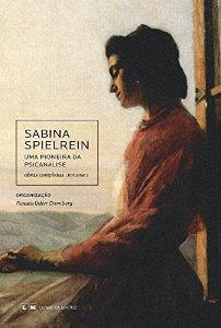 Sabina Spielrein: uma pioneira da psicanálise